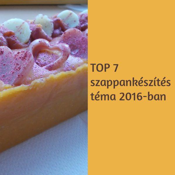 A TOP 7 szappankészítés téma 2016-ban